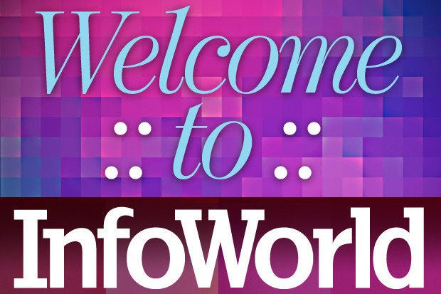Welcome to the new InfoWorld