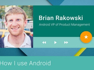 How I Use Android: Brian Rakowski