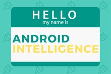 New name, renewed focus: Introducing Android Intelligence