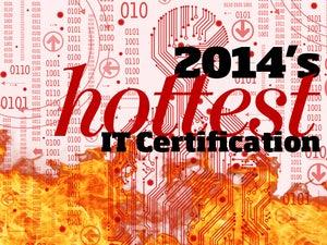 2014's Hottest IT Certification